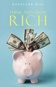 Think and Grow Rich by Napoleon Hill book cover