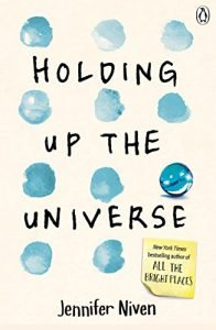 Holding Up the Universe by Jennifer Niven book cover