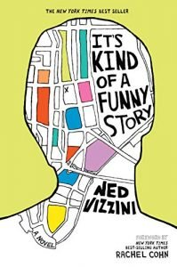 It's Kind of a Funny Story by Ned Vizzini book cover