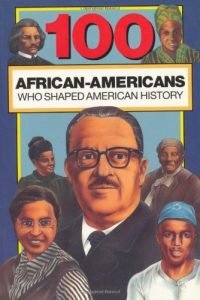 100 African-Americans Who Shaped American History by Chrisanne Beckner book cover