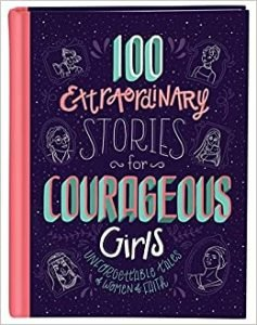 100 Extraordinary Stories for Courageous Girls by Jean Fischer book cover