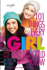 101 Things Every Girl Should Know by Editors of Faithgirlz book cover