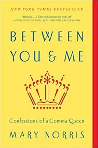 Between You & Me- Confessions of a Comma Queen by Mary Norris book cover
