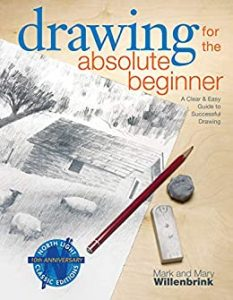 Drawing for the Absolute Beginner by Mark and Mary Willenbrink book cover