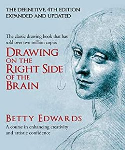 Drawing on the Right Side of the Brain by Betty Edwards book cover