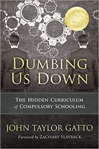 Dumbing Us Down by John Taylor Gatto book cover