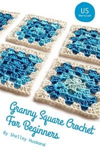Granny Square Crochet for Beginners by Shelley Husband book cover