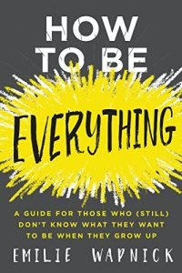 How to be Everything by Emilie Wapnick book cover