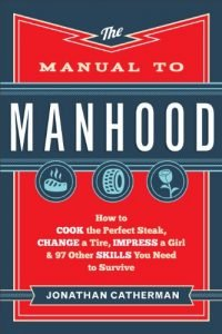 Manual to Manhood by Jonathan Catherman book cover