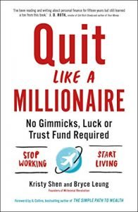 Quit Like a Millionaire by Kristy Shen and Bryce Leung book cover