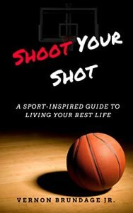 Shoot Your Shot by Vernon Brundage Jr. book cover