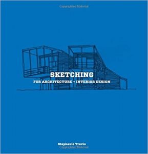 Sketching for Architecture + Interior Design by Stephanie Travis book cover