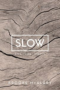 Slow- Simple Living for a Frantic World by Brooke McAlary book cover