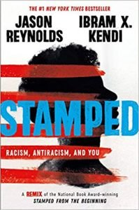 Stamped- Racism, Antiracism, and You by Jason Reynolds book cover