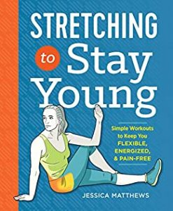 Stretching to Stay Young by Jessica Matthews book cover
