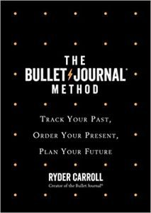The Bullet Journal Method by Ryder Carroll book cover