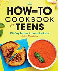 The How-to Cookbook for Teens by Julee Morrison book cover