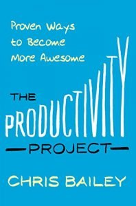 The Productivity Project by Chris Bailey book cover