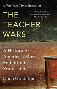 The Teacher Wars by Dana Goldstein book cover