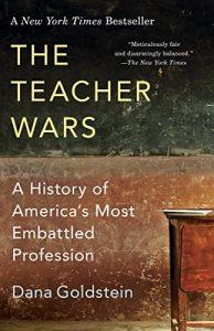 The Teacher Wars by Dana Goldstein book cover