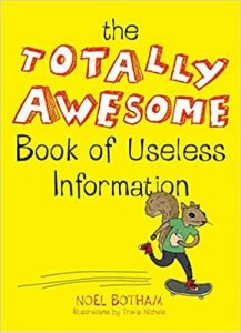The Totally Awesome Book of Useless Information by Noel Botham book cover