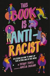 This Book Is Anti-Racist by Tiffany Jewell book cover
