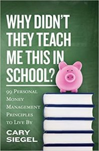 Why Didn't They Teach Me This In School? by Cary Siegel book cover