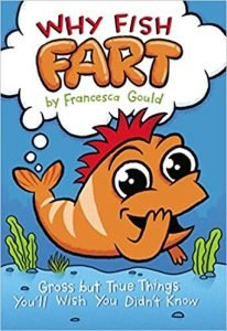 Why Fish Fart by Francesca Gould book cover